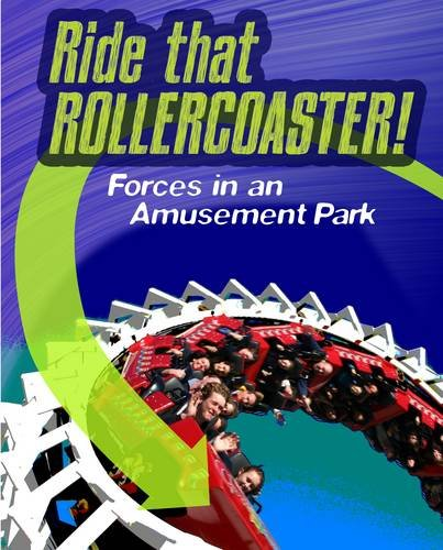 Ride that Rollercoaster: Forces at an Amusement Park (Infosearch: Feel the Force) von Capstone Global Library Ltd