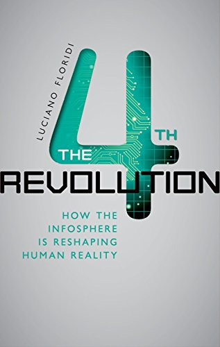 The Fourth Revolution: How the Infosphere is Reshaping Human Reality von Oxford University Press