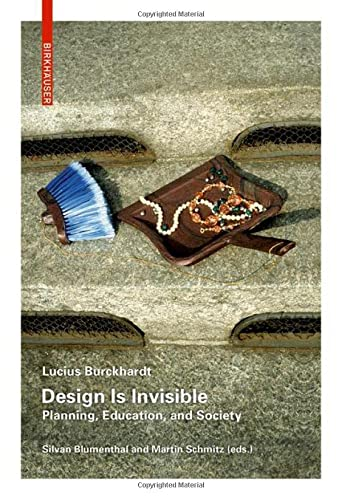 Design Is Invisible: Planning, Education, and Society von Birkhauser