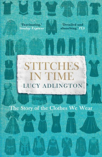 Stitches in Time: The Story of the Clothes We Wear von Random House Books