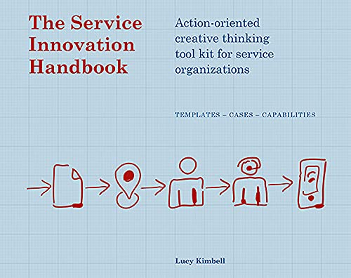 The Service Innovation Handbook: Action-oriented Creative Thinking Toolkit for Service Organizations: action-oriented creative thinking toolkit for service organizations; templates-cases-capabilities von BIS Publishers / BIS Publishers bv / Laurence King Verlag GmbH