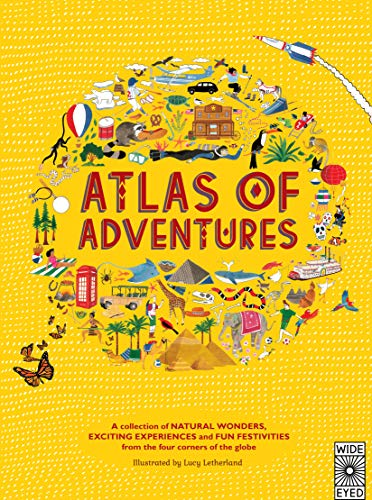 Atlas of Adventures: A collection of natural wonders, exciting experiences and fun festivities from the four corners of the globe. von Wide Eyed Editions