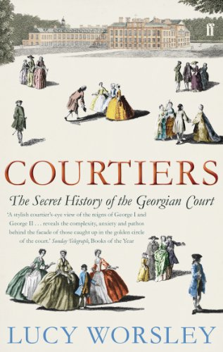 Courtiers: The Secret History of the Georgian Court von Faber & Faber