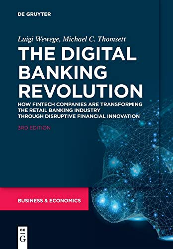 The Digital Banking Revolution: How Fintech Companies are Transforming the Retail Banking Industry Through Disruptive Financial Innovation