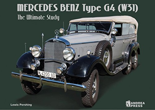 Mercedes Benz Type G4 (W31): The Ultimate Study von ANDREA PR