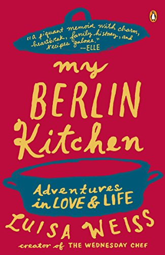 My Berlin Kitchen: A Love Story (with Recipes) von Penguin Books