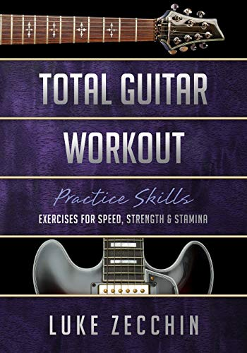 Total Guitar Workout: Exercises for Speed, Strength & Stamina (Book + Online Bonus) von GuitarIQ.com