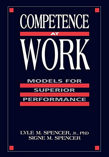 Competence At Work: Models for Superior Performance von Wiley John + Sons
