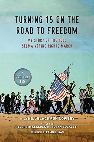 Turning 15 on the Road to Freedom: My Story of the 1965 Selma Voting Rights March von Speak