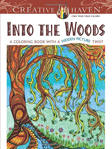 Creative Haven Into the Woods: A Coloring Book with a Hidden Picture Twist (Adult Coloring) (Creative Haven Coloring Books) von Unbekannt