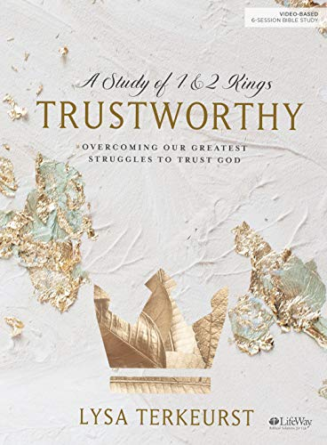 Trustworthy - Bible Study Book: Overcoming Our Greatest Struggles to Trust God von LifeWay Press