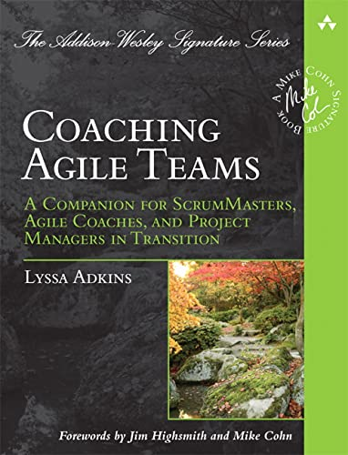 Coaching Agile Teams: A Companion for ScrumMasters, Agile Coaches, and Project Managers in Transition (Addison Wesley Signature Series) von Pearson Education (US)