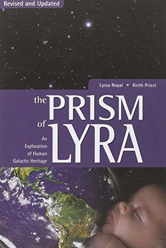 Prism of Lyra: An Exploration of Human Galactic Heritage von LIGHT TECHNOLOGY PUB