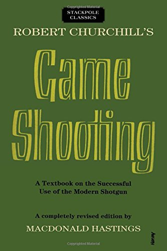 Robert Churchill's Game Shooting: A Textbook on the Successful Use of the Modern Shotgun (Stackpole Classics) von STACKPOLE CO