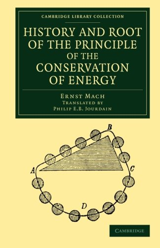 History and Root of the Principle of the Conservation of Energy (Cambridge Library Collection - Physical Sciences) von Cambridge University Press