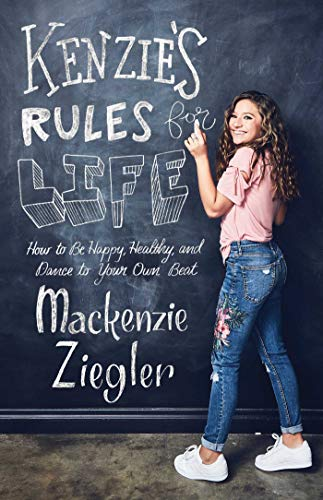 Kenzie's Rules for Life: How to Be Happy, Healthy, and Dance to Your Own Beat von Gallery Books