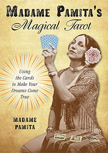 Madame Pamita's Magical Tarot: Using the Cards to Make Your Dreams Come True
