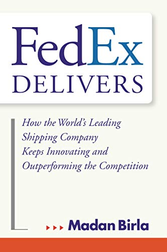FedEx Delivers: How the World's Leading Shipping Company Keeps Innovating and Outperforming the Competition von Wiley