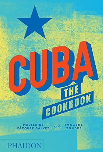 Cuba: The Cookbook (FOOD COOK) von Phaidon Inc Ltd
