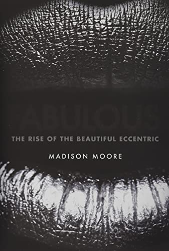 Fabulous: The Rise of the Beautiful Eccentric von Yale University Press