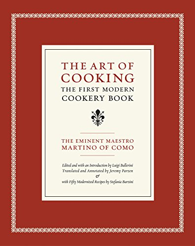 The Art of Cooking - The First Modern Cookery Book (California Studies in Food and Culture, Band 14) von University of California Press