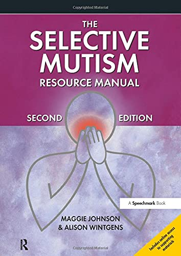 The Selective Mutism Resource Manual: 2nd Edition (A Speechmark Practical Sourcebook)