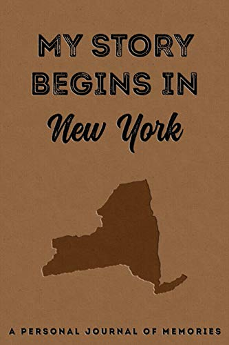 My Story Begins In New York : A Personal Journal Of Memories: My Autobiography Workbook | Write Your Own Memoirs Keepsake Notebook | TAN von Independently published