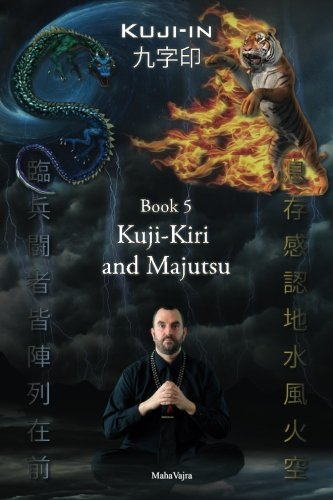 Kuji-Kiri and Majutsu: Sacred Art of the Oriental Mage (Kuji-In)