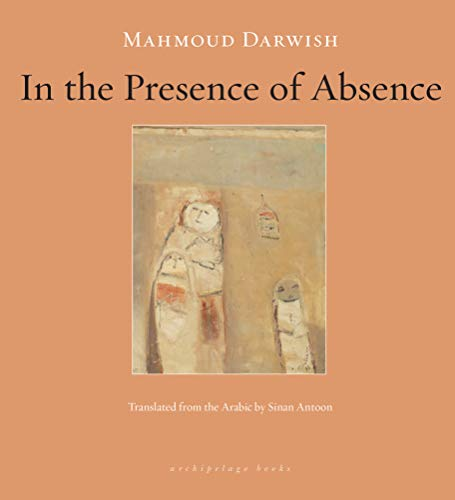 In the Presence of Absence von Archipelago Books