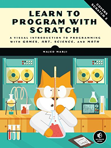 Learn to Program with Scratch: A Visual Introduction to Programming with Games, Art, Science, and Math von No Starch Press,US
