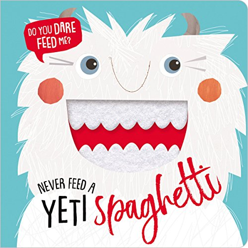 Never Feed a Yeti Spaghetti von MAKE BELIEVE IDEAS INC