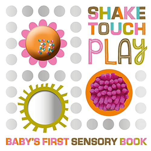 Shake Touch Play (Baby's First Sensory Book) von MAKE BELIEVE IDEAS INC