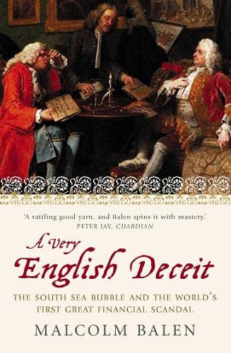 Very English Deceit: The Secret History of the South Sea Bubble and the First Great Financial Scandal von Fourth Estate