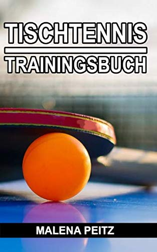 Tischtennis Trainingsbuch von Independently published