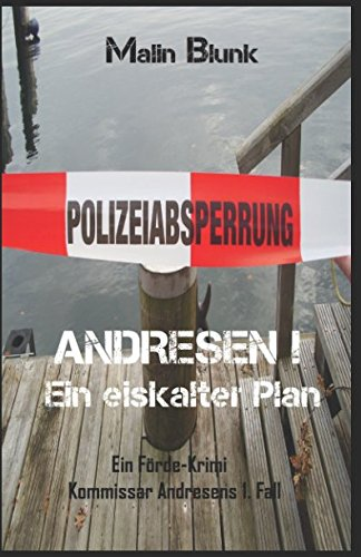 ANDRESEN! Ein eiskalter Plan: Kommissar Andresens 1. Fall (Ein Förde-Krimi, Band 1) von Independently published