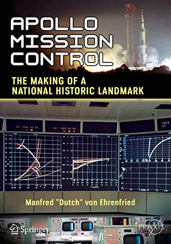 Apollo Mission Control: The Making of a National Historic Landmark (Springer Praxis Books) von Springer