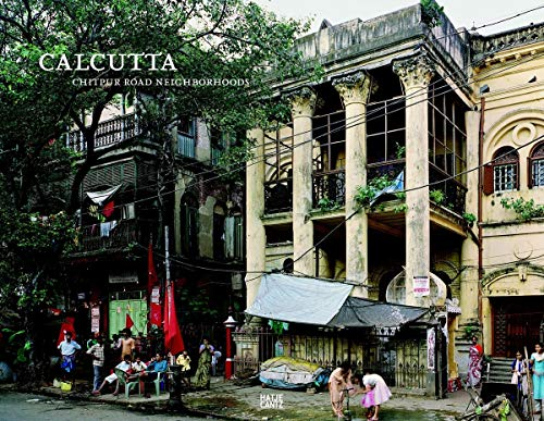 Calcutta: Chitpur Road Neighborhoods. Kolkota Heritage Photo Project