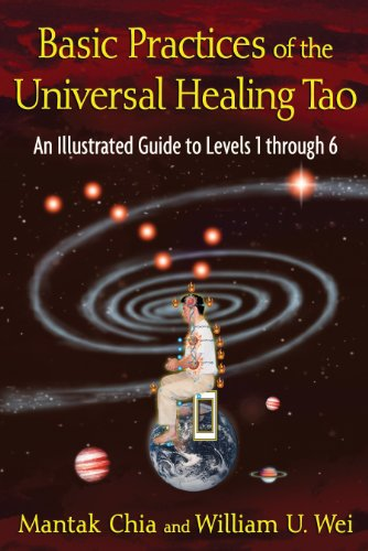 Basic Practices of the Universal Healing Tao: An Illustrated Guide to Levels 1 through 6 von Destiny Books