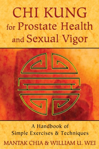 Chi Kung for Prostate Health and Sexual Vigor: A Handbook of Simple Exercises and Techniques von Destiny Books