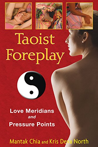 Taoist Foreplay: Love Meridians and Pressure Points von Destiny Books