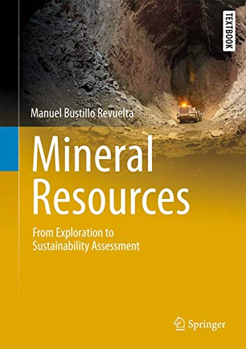Mineral Resources: From Exploration to Sustainability Assessment (Springer Textbooks in Earth Sciences, Geography and Environment) von Springer