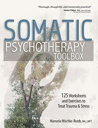 Somatic Psychotherapy Toolbox: 125 Worksheets and Exercises to Treat Trauma & Stress von CreateSpace Classics