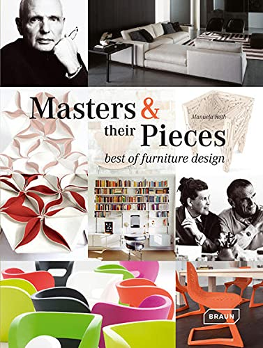Masters + their Pieces: best of furniture design von Braun Publishing