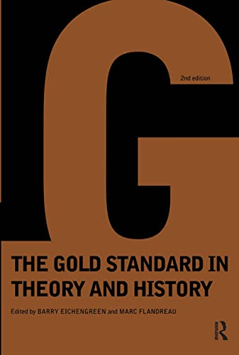 Gold Standard In Theory & History von Routledge