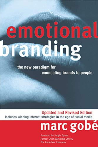 Emotional Branding: The New Paradigm for Connecting Brands to People von Allworth Press