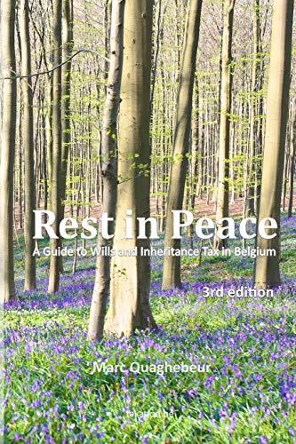 Rest in Peace: A Guide to Wills and Inheritance Tax in Belgium von CreateSpace Independent Publishing Platform