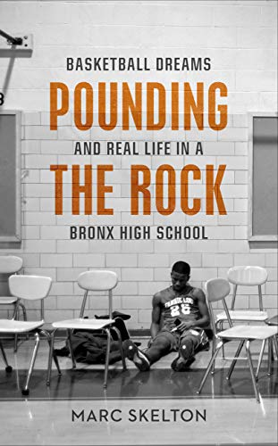 Pounding the Rock: Basketball Dreams and Real Life in a Bronx High School von Yellow Jersey
