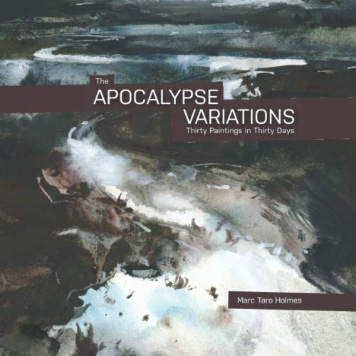The Apocalypse Variations: Thirty Paintings in Thirty Days von Independently published