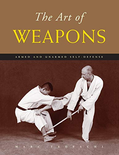 The Art of Weapons: Armed and Unarmed Self-Defense von Floating World Editions
