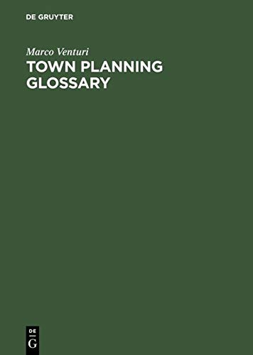 Town Planning Glossary: 10,000 Multilingual Terms in One Alphabet for European Town Planners von De Gruyter Saur